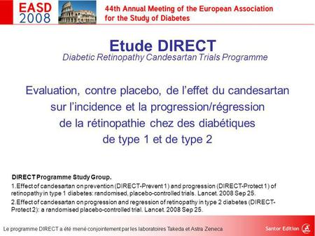 Etude DIRECT Diabetic Retinopathy Candesartan Trials Programme Evaluation, contre placebo, de l'effet du candesartan sur l'incidence et la progression/régression.
