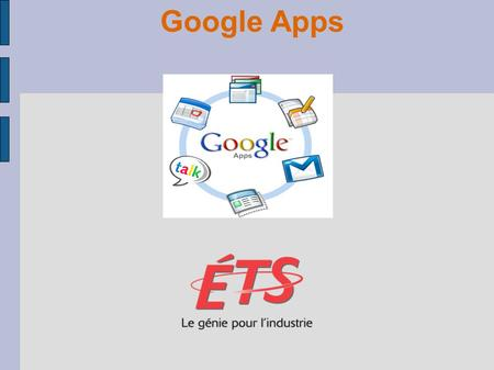 Google Apps. Google Apps Suite d'applications en ligne : Google Docs: éditeur de documents en ligne Google Sites: éditeur de sites web Google Mail: à.