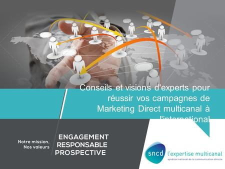 Conseils et visions d'experts pour réussir vos campagnes de Marketing Direct multicanal à l'international.