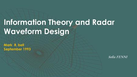 Information Theory and Radar Waveform Design Mark R. bell September 1993 Sofia FENNI.