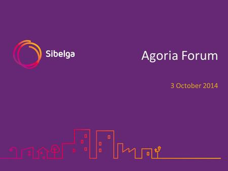 Agoria Forum 3 October 2014. 1.Introduction to Sibelga 2.Sibelga Assets & investments 3.Perspectives Agenda 2Agoria – Forum 3/10/2014.