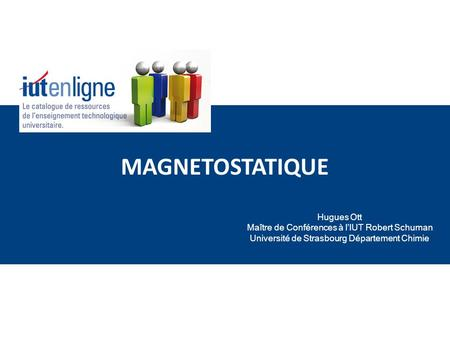 MAGNETOSTATIQUE Hugues Ott