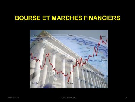 06/01/2015LYCEE PERRIMOND1 BOURSE ET MARCHES FINANCIERS.