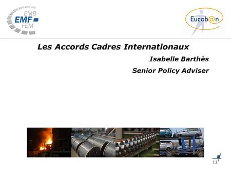 11 Les Accords Cadres Internationaux Isabelle Barthès Senior Policy Adviser.