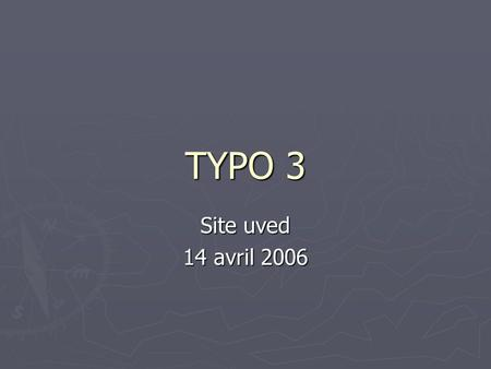TYPO 3 Site uved 14 avril 2006.