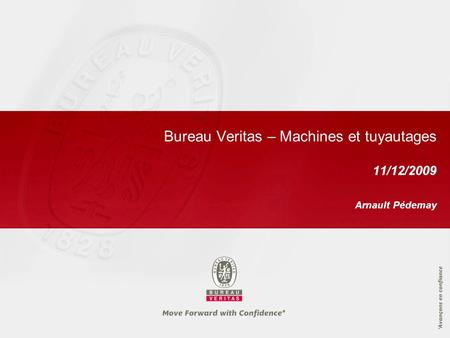 Bureau Veritas – Machines et tuyautages 11/12/2009 Arnault Pédemay.