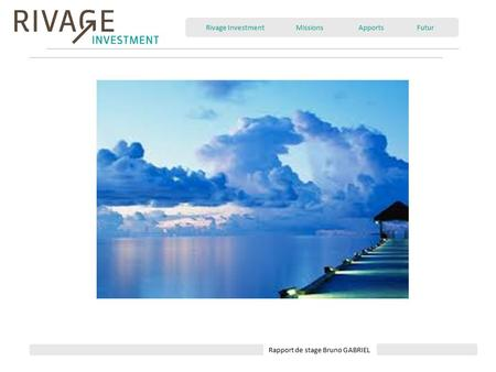 Rivage Investment Missions Apports Futur