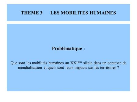 THEME 3 LES MOBILITES HUMAINES