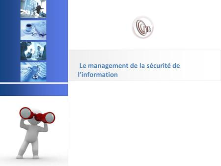 © 2003 Acadys - all rights reserved Le management de la sécurité de l'information.