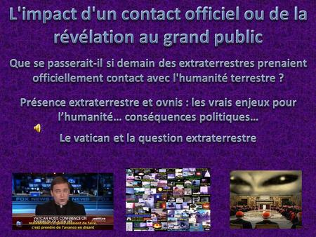 L'impact d'un contact officiel ou de la révélation au grand public