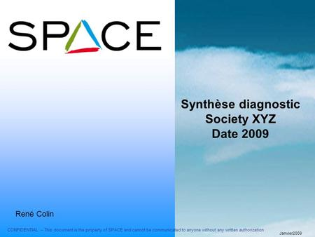 CONFIDENTIAL – This document is the property of SPACE and cannot be communicated to anyone without any written authorization Synthèse diagnostic Society.