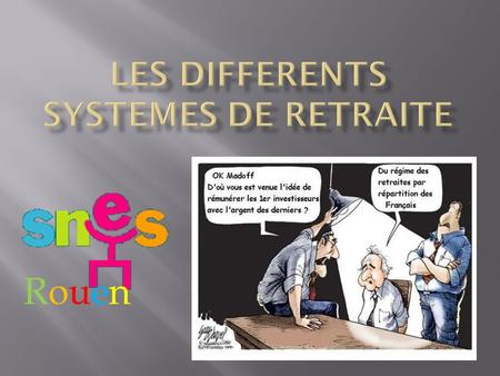 Les DIFFERENTS SYSTEMES DE RETRAITE