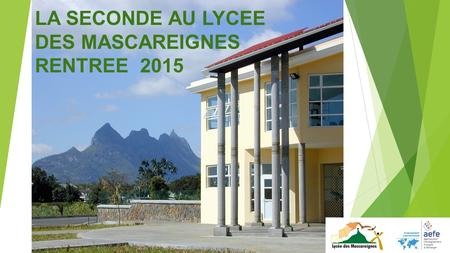 LA SECONDE AU LYCEE DES MASCAREIGNES RENTREE 2015.