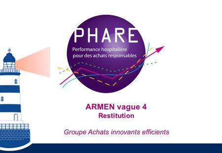 ARMEN vague 4 Restitution Groupe Achats innovants efficients.