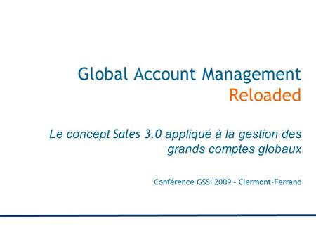 Global Account Management Reloaded Le concept Sales 3