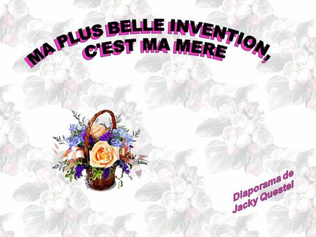 MA PLUS BELLE INVENTION, MA PLUS BELLE INVENTION,