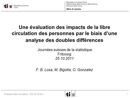 "1""Evaluation libre circulation"", JSS, 25.10.2011 Une évaluation des impacts de la libre circulation des personnes par le biais d'une analyse des doubles."