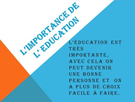 l'importance de l' education