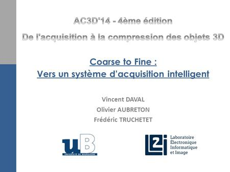 Coarse to Fine : Vers un système d'acquisition intelligent