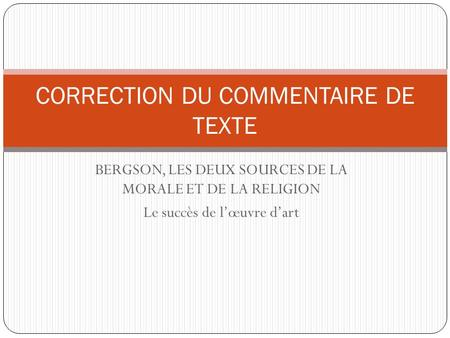 CORRECTION DU COMMENTAIRE DE TEXTE