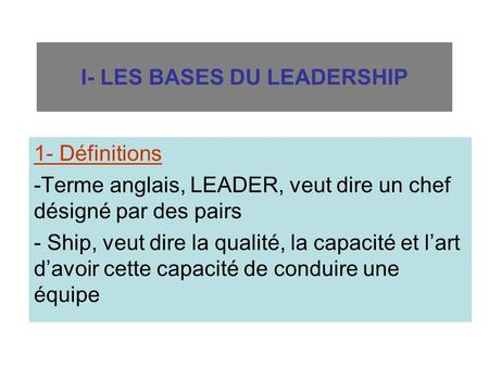 I- LES BASES DU LEADERSHIP