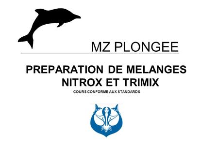 PREPARATION DE MELANGES NITROX ET TRIMIX COURS CONFORME AUX STANDARDS MZ PLONGEE.