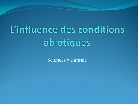 L'influence des conditions abiotiques