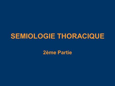 SEMIOLOGIE THORACIQUE