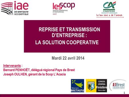 REPRISE ET TRANSMISSION D'ENTREPRISE : LA SOLUTION COOPERATIVE