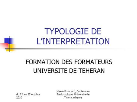TYPOLOGIE DE L'INTERPRETATION