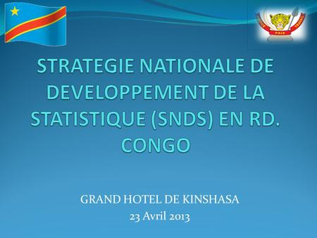 GRAND HOTEL DE KINSHASA 23 Avril 2013