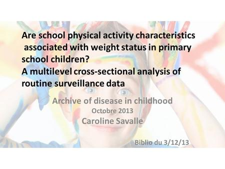 Are school physical activity characteristics associated with weight status in primary school children? A multilevel cross-sectional analysis of routine.