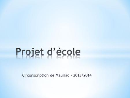 Circonscription de Mauriac – 2013/2014