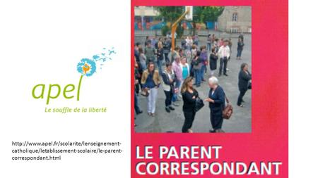 catholique/letablissement-scolaire/le-parent- correspondant.html.