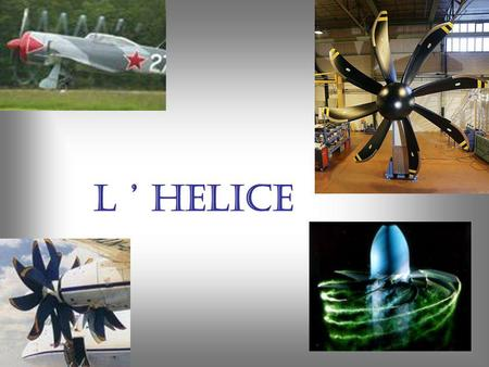 L ' HELICE.