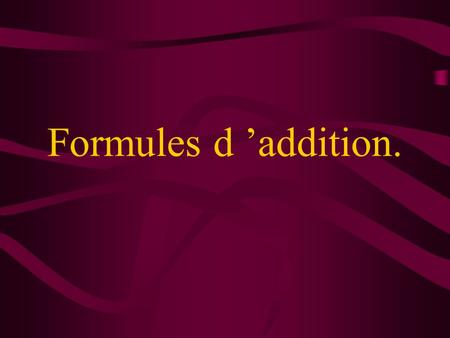 Formules d 'addition..