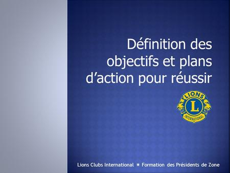 Lions Clubs International  Formation des Présidents de Zone.