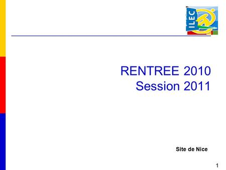 RENTREE 2010 Session 2011 Site de Nice 1.