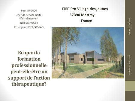 ITEP Pro Village des jeunes Mettray France Paul GRENOT