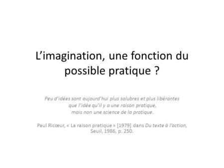 L'imagination, une fonction du possible pratique ?