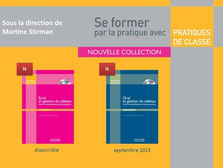 Sous la direction de Martine Stirman septembre 2015 disponible N N N N.