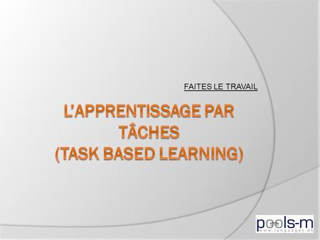 l'APPRENTISSaGE PAR TÂCHES (Task based learning)