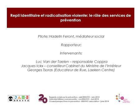 Regards croisés sur la prévention – asbl BRAVVO – juin 2014 Gekruiste blikken over preventie – vzw BRAVVO – juni 2014 Crossed perspectives on prevention.