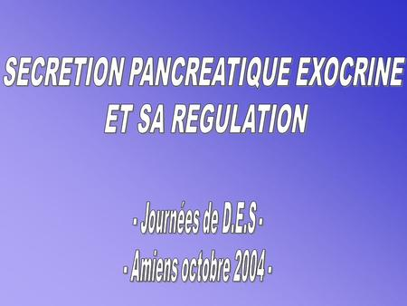 SECRETION PANCREATIQUE EXOCRINE