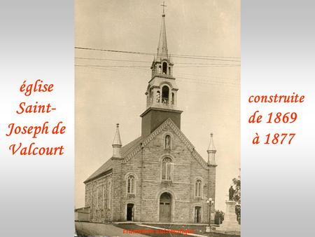 église Saint- Joseph de Valcourt construite de 1869 à 1877 transition automatique.