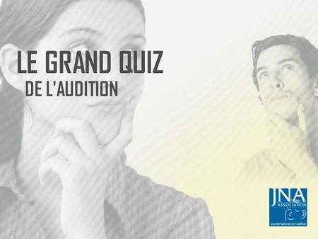 LE GRAND QUIZ DE L'AUDITION.
