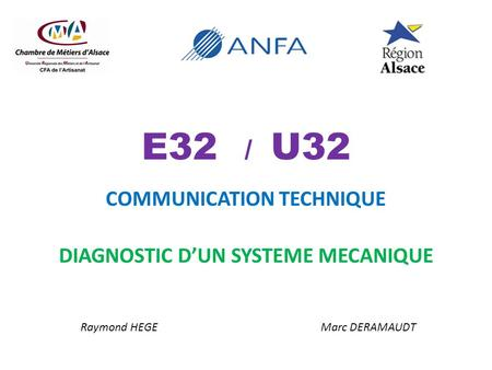E32 / U32 COMMUNICATION TECHNIQUE