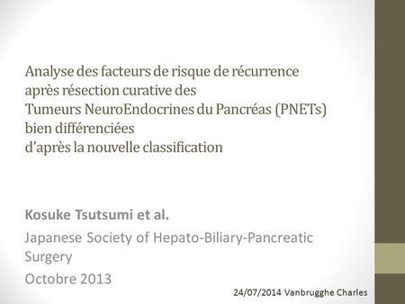 Japanese Society of Hepato-Biliary-Pancreatic Surgery Octobre 2013
