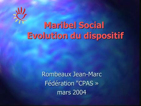 Maribel Social Evolution du dispositif Rombeaux Jean-Marc Fédération CPAS » mars 2004.