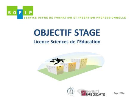 OBJECTIF STAGE Licence Sciences de l'Education Sept. 2014.